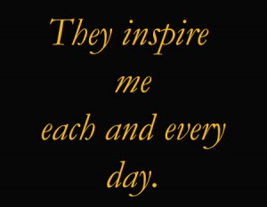 They Inspire me